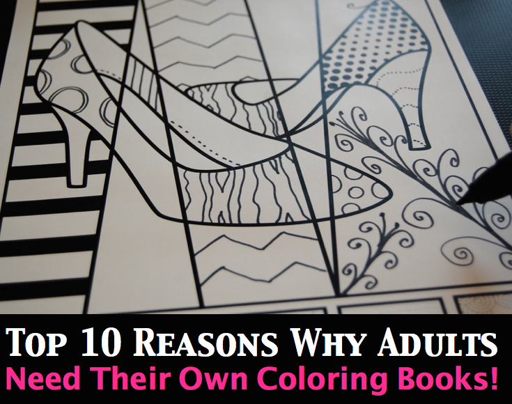 top 10 reasons why adults need their own adult coloring books