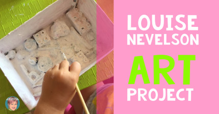 Louise Nevelson Art Project