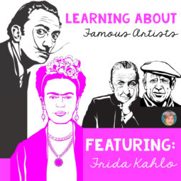 Learning About Famous Aritstis featuring Frida Kahlo.