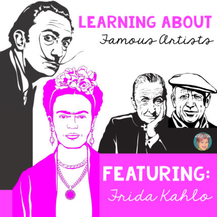 Famous Artists: Featuring Frida Kahlo