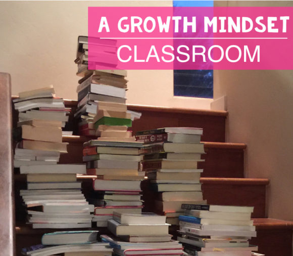 Growth Mindset Classroom | 9 Things you can do right now to support a growth mindset classroom.
