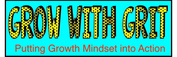 Grow with Grit in your classroom. Teach students that grit is the action behind their belief in a growth mindset.