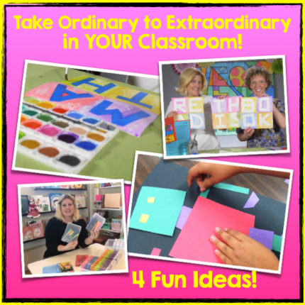 4 Easy and Fun Ideas for Your Classroom: Take Ordinary to Extraordinary!